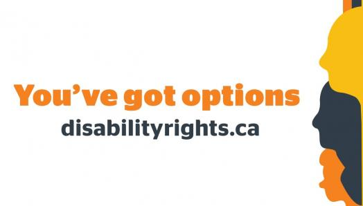 An illustration of profile/silhouettes of three faces. Text: You've got options. disabilityrights.ca.